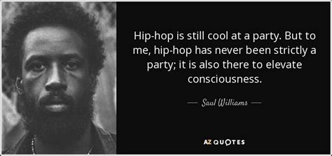 Saul Williams quote: Hip-hop is still cool at a party