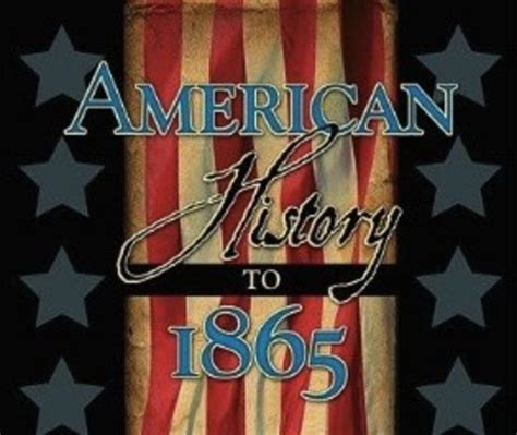 Significant Events in American History Until 1865 timeline
